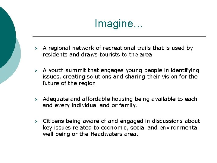 Imagine… Ø A regional network of recreational trails that is used by residents and