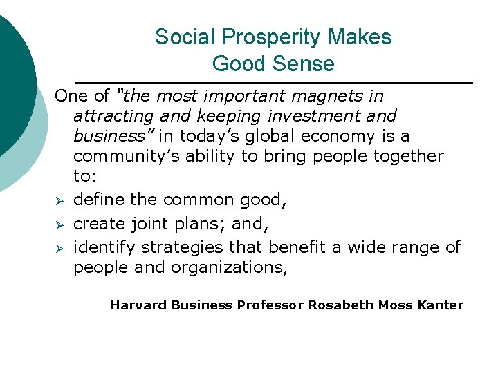 """Social Prosperity Makes Good Sense One of """"the most important magnets in attracting and"""