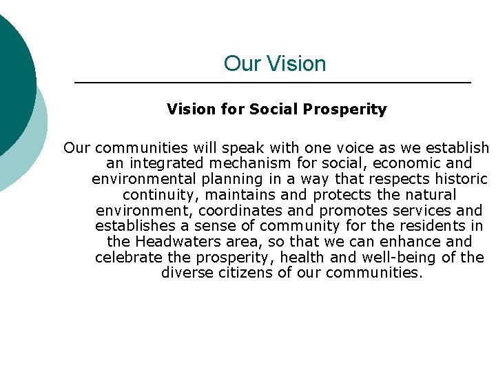 Our Vision for Social Prosperity Our communities will speak with one voice as we