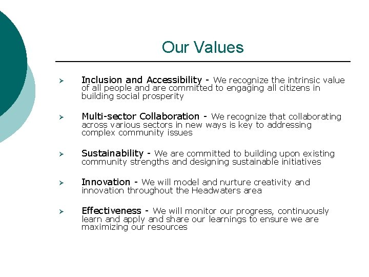 Our Values Ø Inclusion and Accessibility - We recognize the intrinsic value Ø Multi-sector