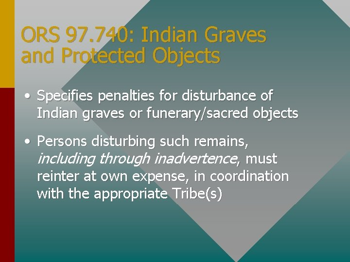 ORS 97. 740: Indian Graves and Protected Objects • Specifies penalties for disturbance of