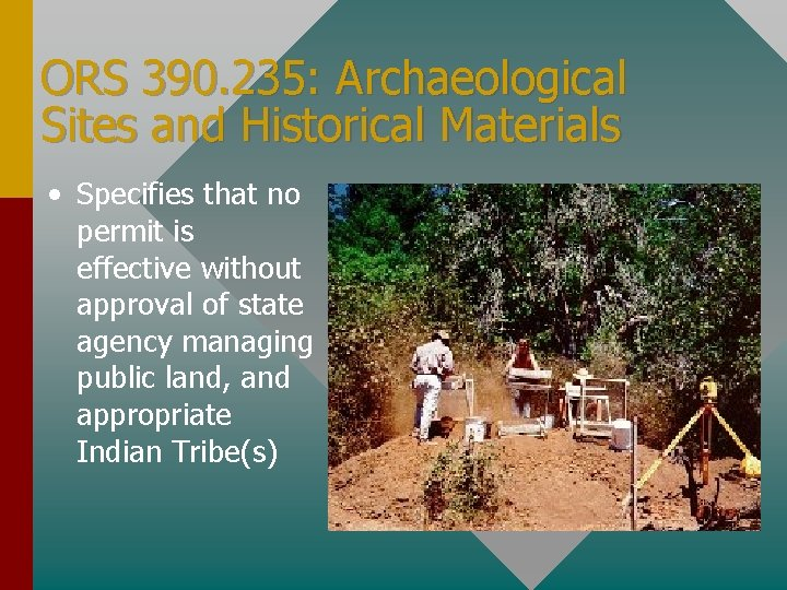 ORS 390. 235: Archaeological Sites and Historical Materials • Specifies that no permit is