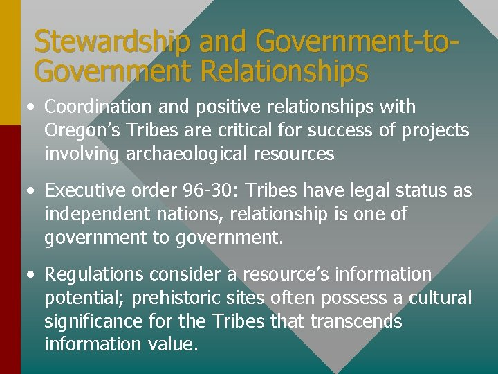 Stewardship and Government-to. Government Relationships • Coordination and positive relationships with Oregon's Tribes are