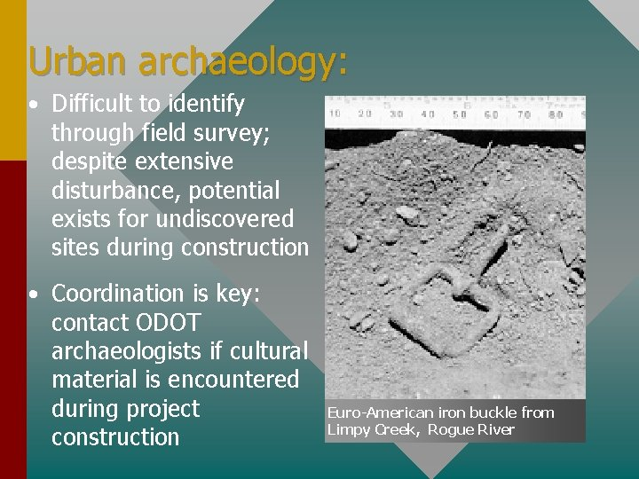 Urban archaeology: • Difficult to identify through field survey; despite extensive disturbance, potential exists