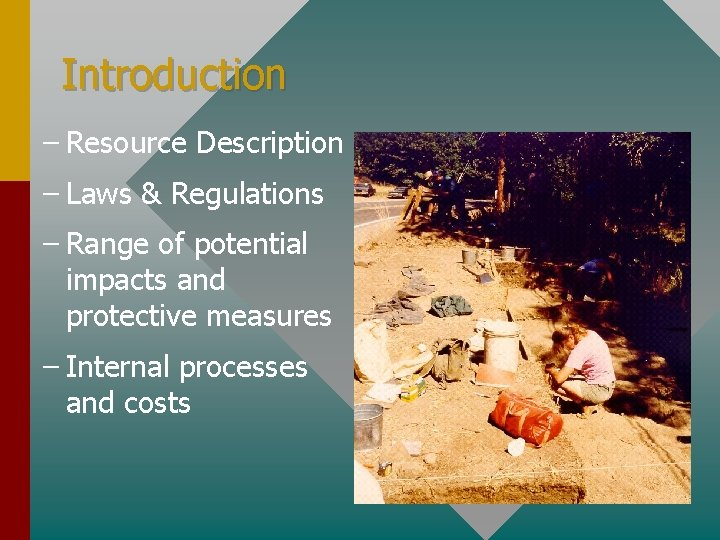 Introduction – Resource Description – Laws & Regulations – Range of potential impacts and