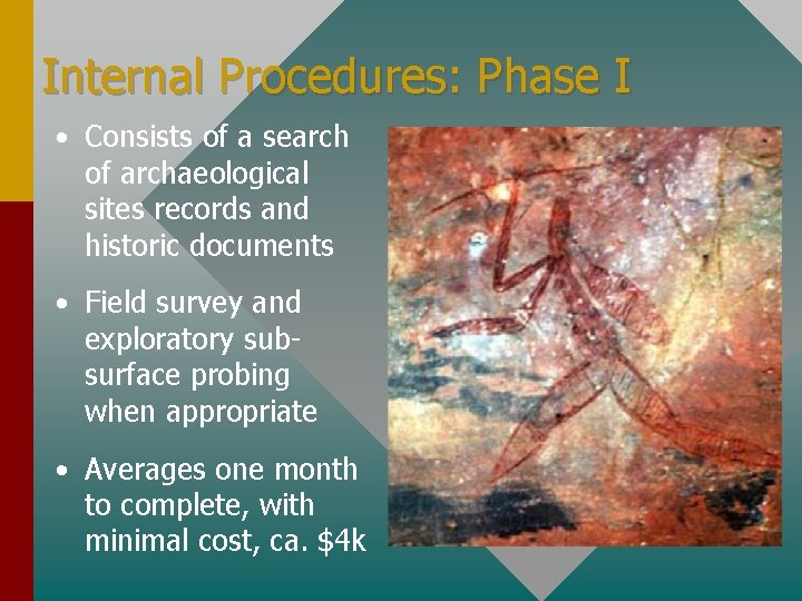 Internal Procedures: Phase I • Consists of a search of archaeological sites records and
