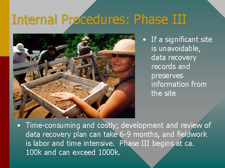 Internal Procedures: Phase III • If a significant site is unavoidable, data recovery records