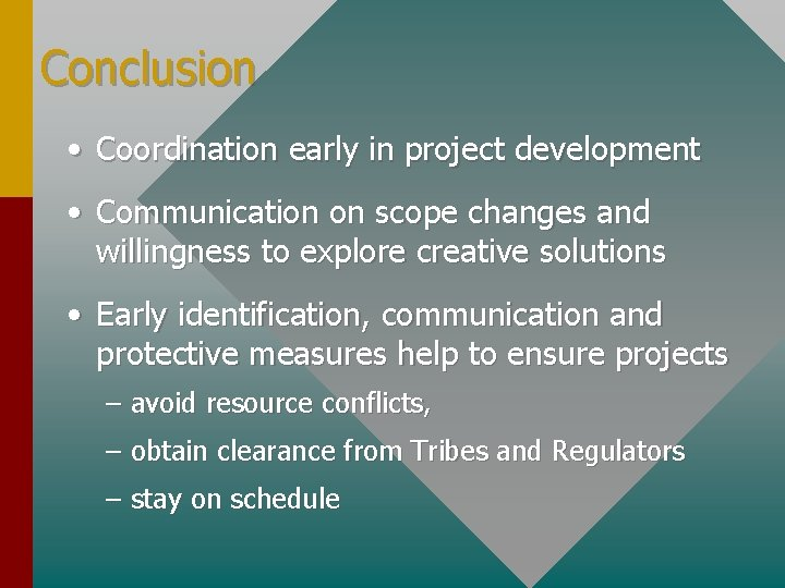 Conclusion • Coordination early in project development • Communication on scope changes and willingness