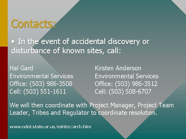 Contacts: • In the event of accidental discovery or disturbance of known sites, call: