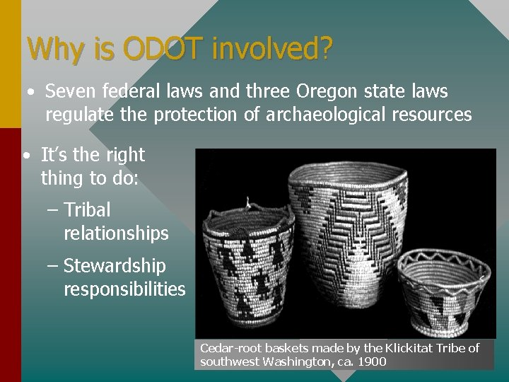 Why is ODOT involved? • Seven federal laws and three Oregon state laws regulate