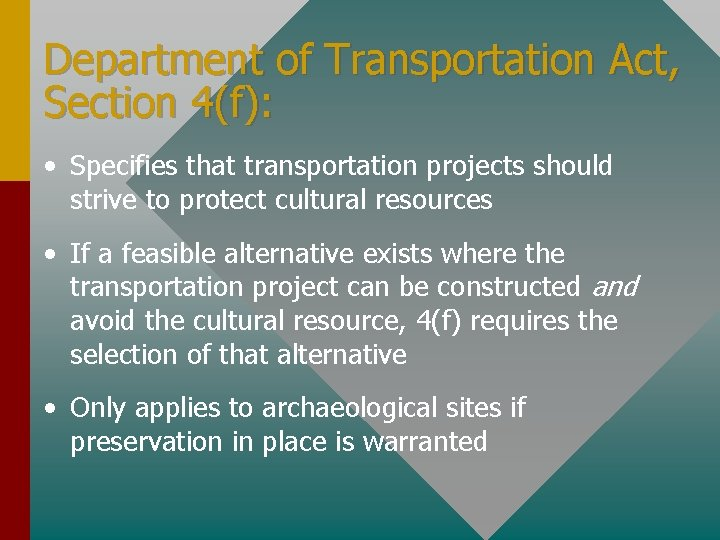 Department of Transportation Act, Section 4(f): • Specifies that transportation projects should strive to