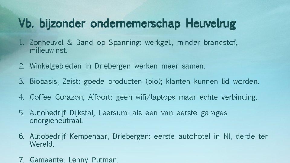 Vb. bijzondernemerschap Heuvelrug 1. Zonheuvel & Band op Spanning: werkgel. , minder brandstof, milieuwinst.