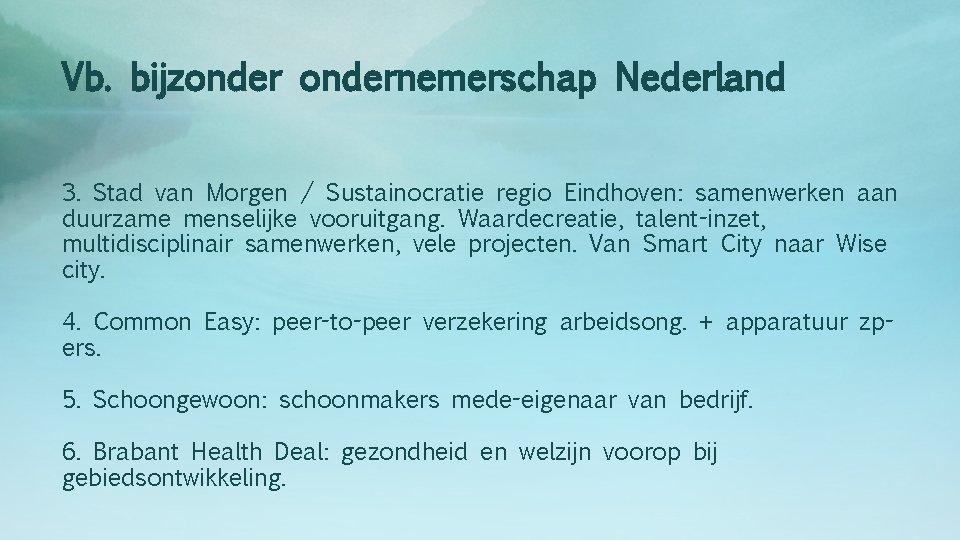 Vb. bijzondernemerschap Nederland 3. Stad van Morgen / Sustainocratie regio Eindhoven: samenwerken aan duurzame