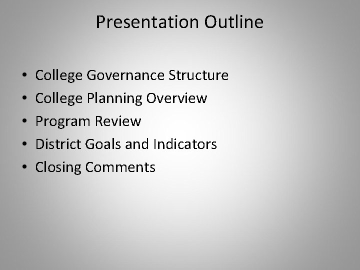 Presentation Outline • • • College Governance Structure College Planning Overview Program Review District