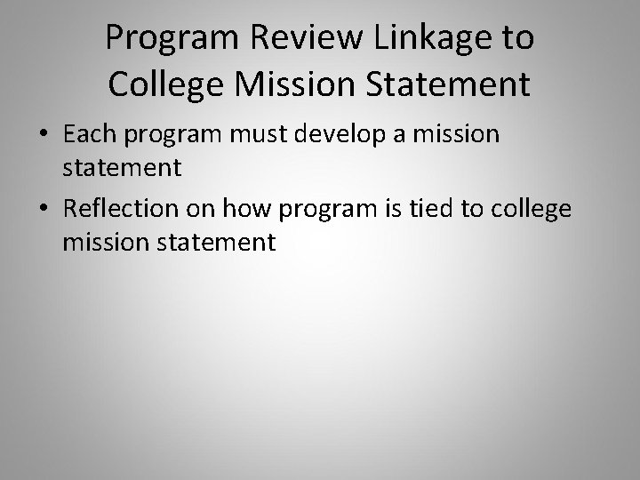 Program Review Linkage to College Mission Statement • Each program must develop a mission