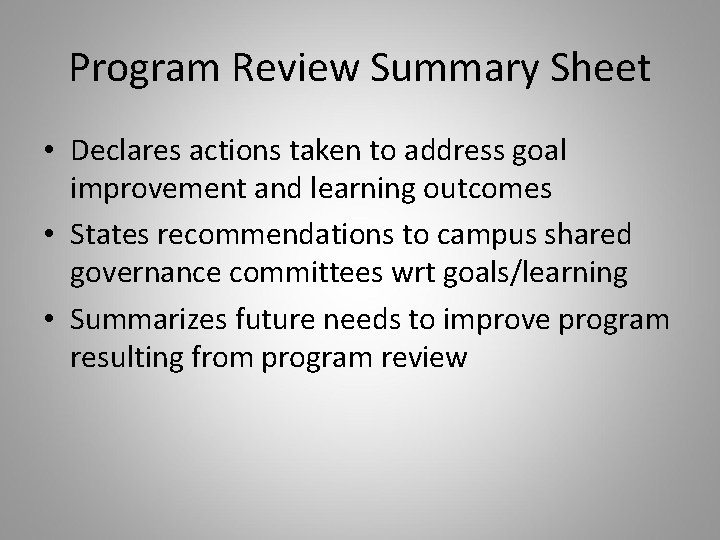 Program Review Summary Sheet • Declares actions taken to address goal improvement and learning
