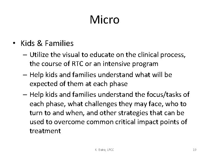 Micro • Kids & Families – Utilize the visual to educate on the clinical