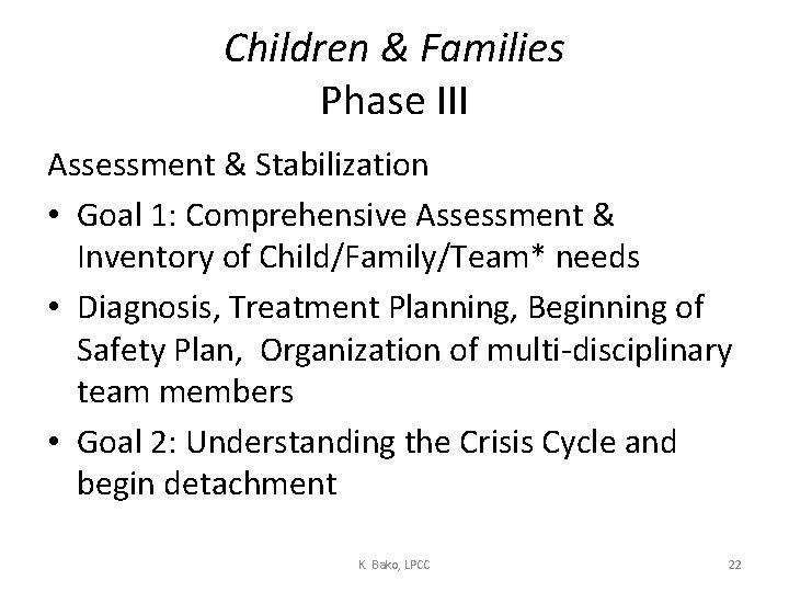 Children & Families Phase III Assessment & Stabilization • Goal 1: Comprehensive Assessment &