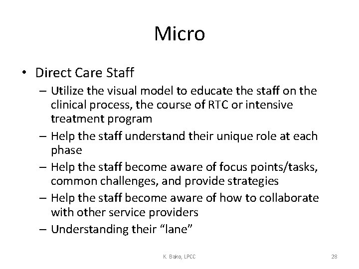 Micro • Direct Care Staff – Utilize the visual model to educate the staff