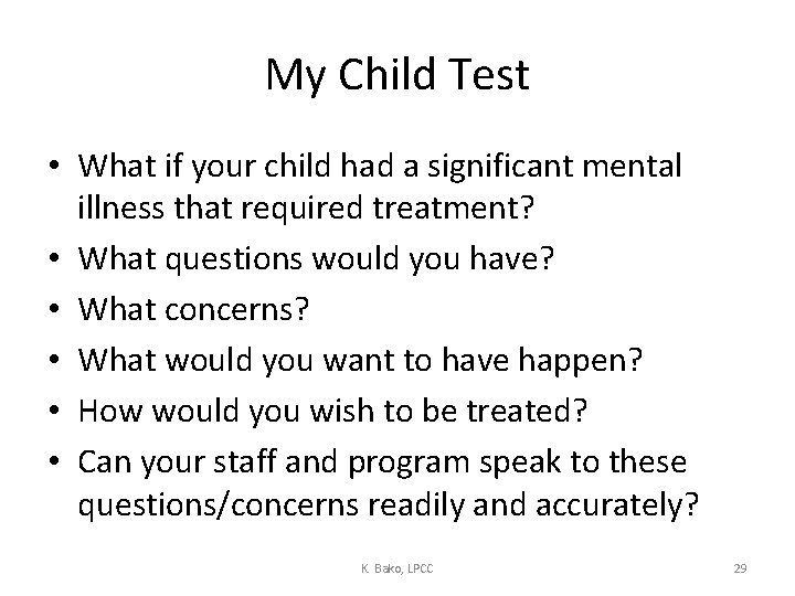 My Child Test • What if your child had a significant mental illness that