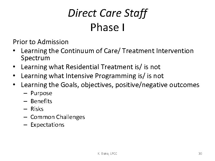 Direct Care Staff Phase I Prior to Admission • Learning the Continuum of Care/