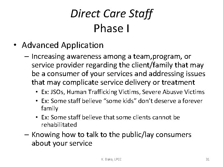 Direct Care Staff Phase I • Advanced Application – Increasing awareness among a team,