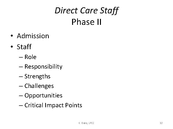 Direct Care Staff Phase II • Admission • Staff – Role – Responsibility –