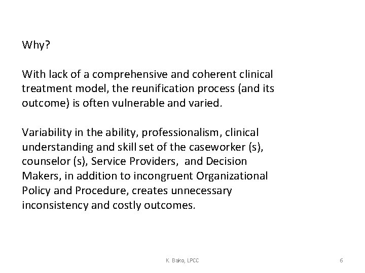 Why? With lack of a comprehensive and coherent clinical treatment model, the reunification process