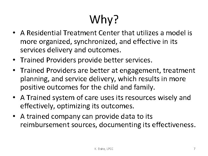 Why? • A Residential Treatment Center that utilizes a model is more organized, synchronized,
