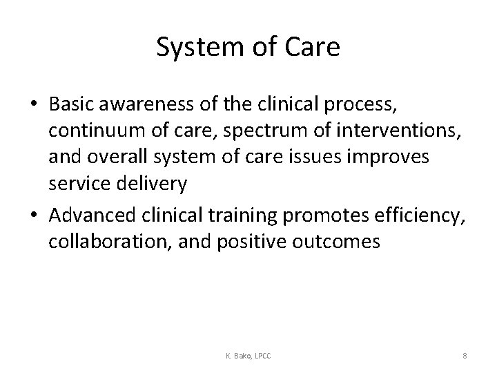 System of Care • Basic awareness of the clinical process, continuum of care, spectrum