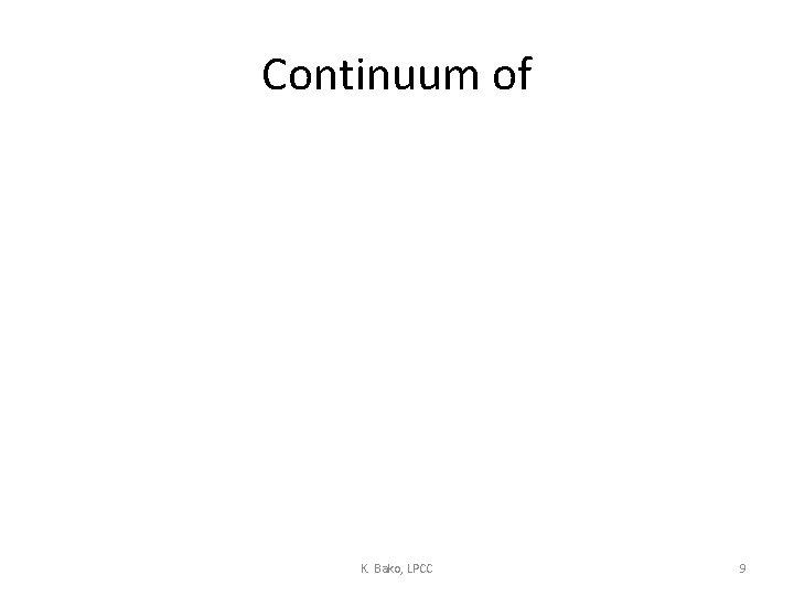 Continuum of K. Bako, LPCC 9