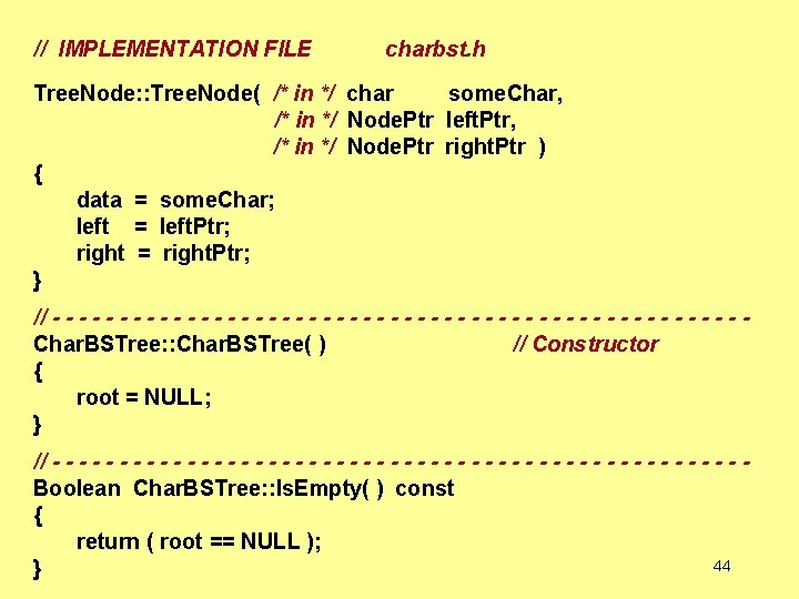 // IMPLEMENTATION FILE charbst. h Tree. Node: : Tree. Node( /* in */ char