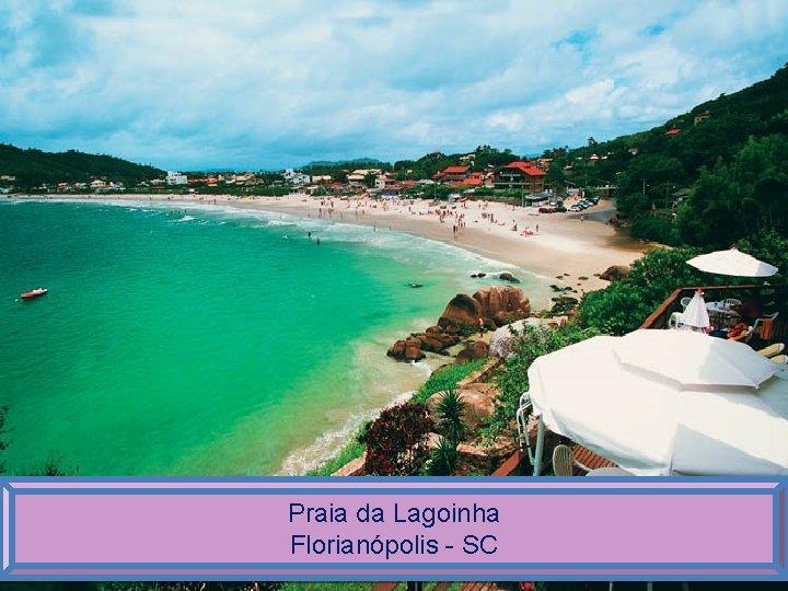 Praia da Lagoinha Florianópolis - SC