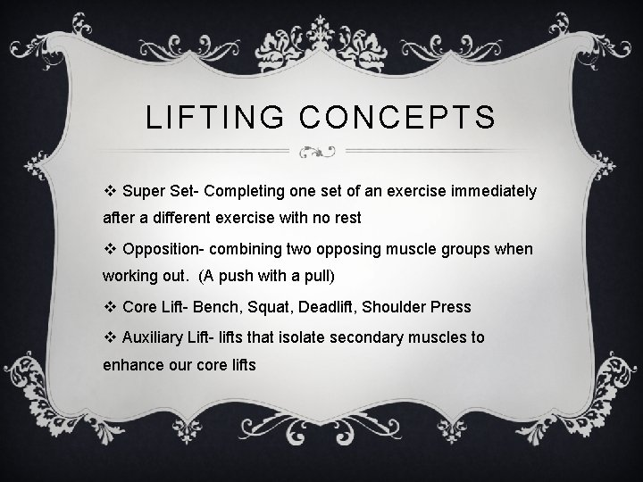 LIFTING CONCEPTS v Super Set- Completing one set of an exercise immediately after a