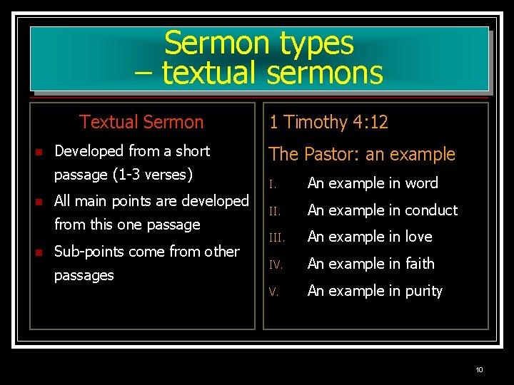 Sermon types – textual sermons Textual Sermon n Developed from a short passage (1