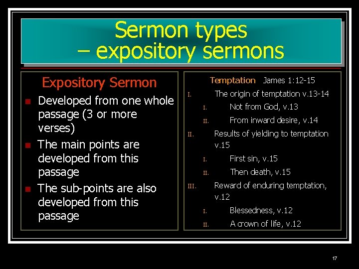 Sermon types – expository sermons Expository Sermon n Developed from one whole passage (3