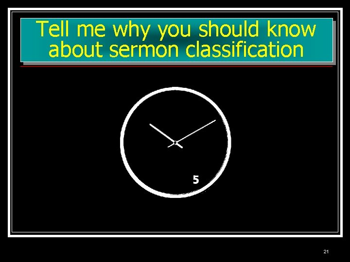 Tell me why you should know about sermon classification 21
