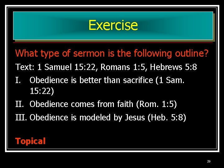 Exercise What type of sermon is the following outline? Text: 1 Samuel 15: 22,