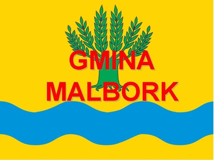 GMINA MALBORK