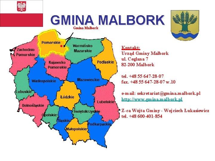 GMINA MALBORK Gmina Malbork Kontakt: Urząd Gminy Malbork ul. Ceglana 7 82 -200 Malbork
