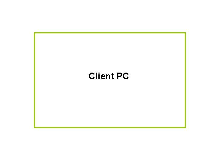 Client PC