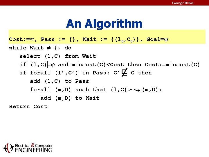 An Algorithm Cost: = , Pass : = {}, Wait : = {(l 0,