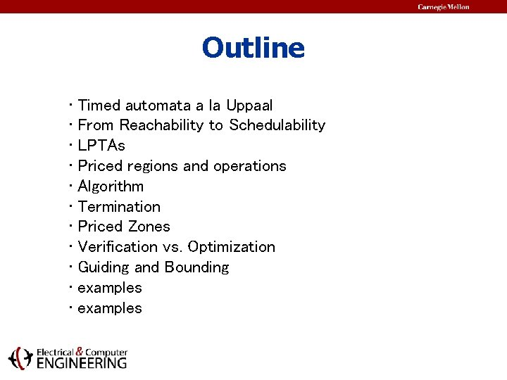 Outline • Timed automata a la Uppaal • From Reachability to Schedulability • LPTAs