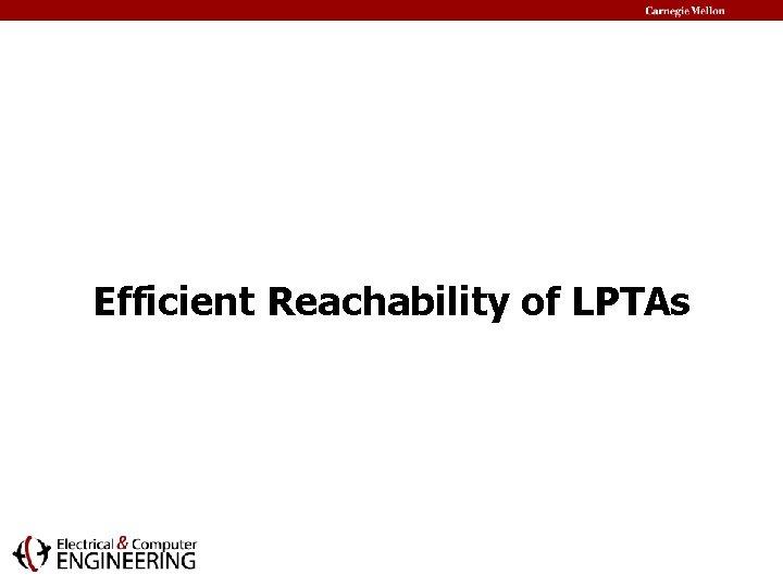 Efficient Reachability of LPTAs