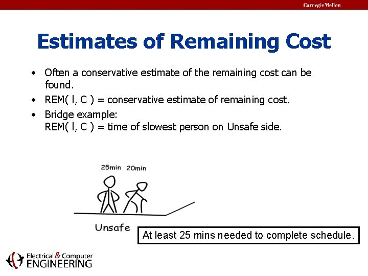 Estimates of Remaining Cost • Often a conservative estimate of the remaining cost can