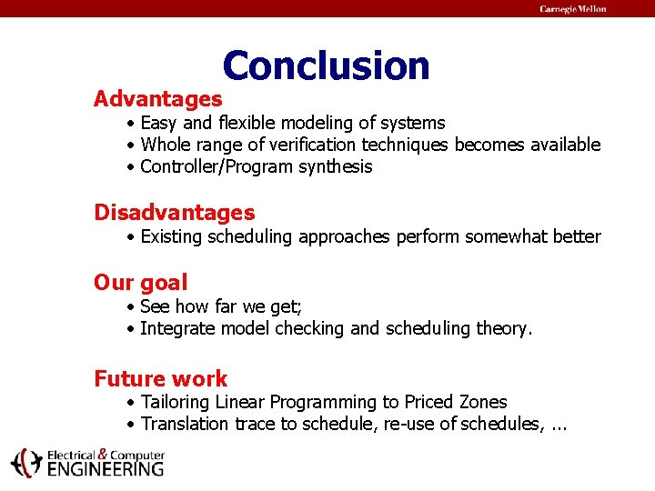 Advantages Conclusion • Easy and flexible modeling of systems • Whole range of verification