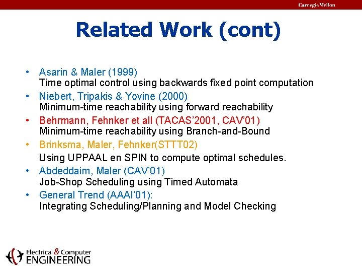 Related Work (cont) • Asarin & Maler (1999) Time optimal control using backwards fixed