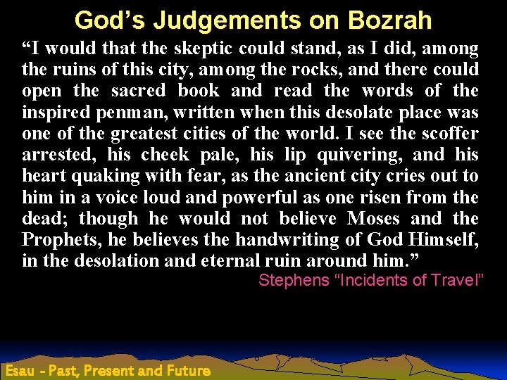 """God's Judgements on Bozrah """"I would that the skeptic could stand, as I did,"""
