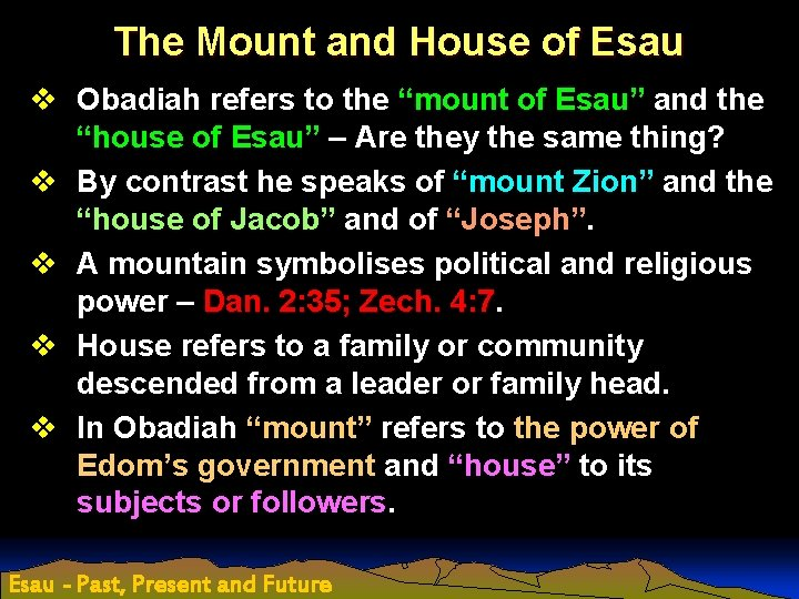 """The Mount and House of Esau v Obadiah refers to the """"mount of Esau"""""""
