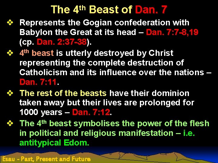 The 4 th Beast of Dan. 7 v Represents the Gogian confederation with Babylon